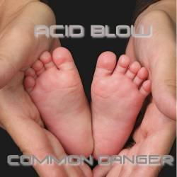 Acid Blow - Common Danger