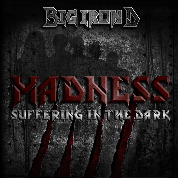 Big Iron D-Suffering In The Dark