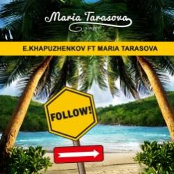 EKhapuzhenkov ft Maria Tarasova-Follow