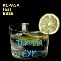 ESSE feat KEPASA -Текила БУМ