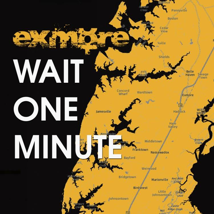 EXMORE-Wait One Minute