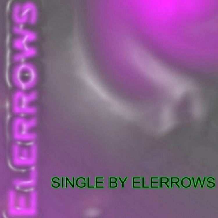 Elerrows-Say You Real Love