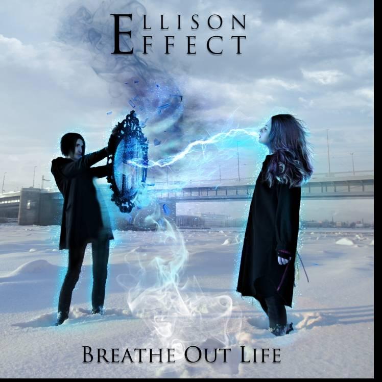 Ellison Effect-Breathe Out Life
