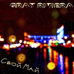 Gray Riviera-Свой май