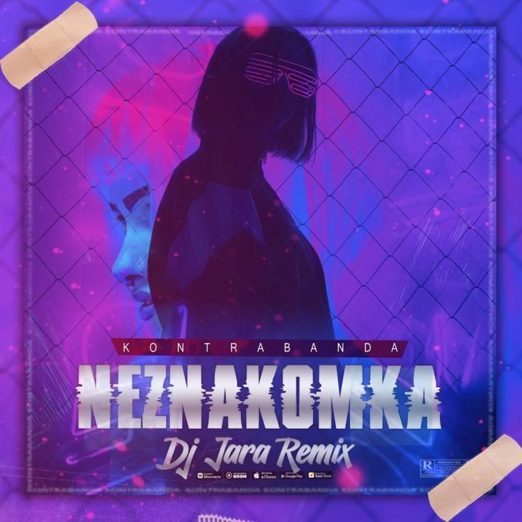 KONTRABANDA-Незнакомка Dj Jara Remix