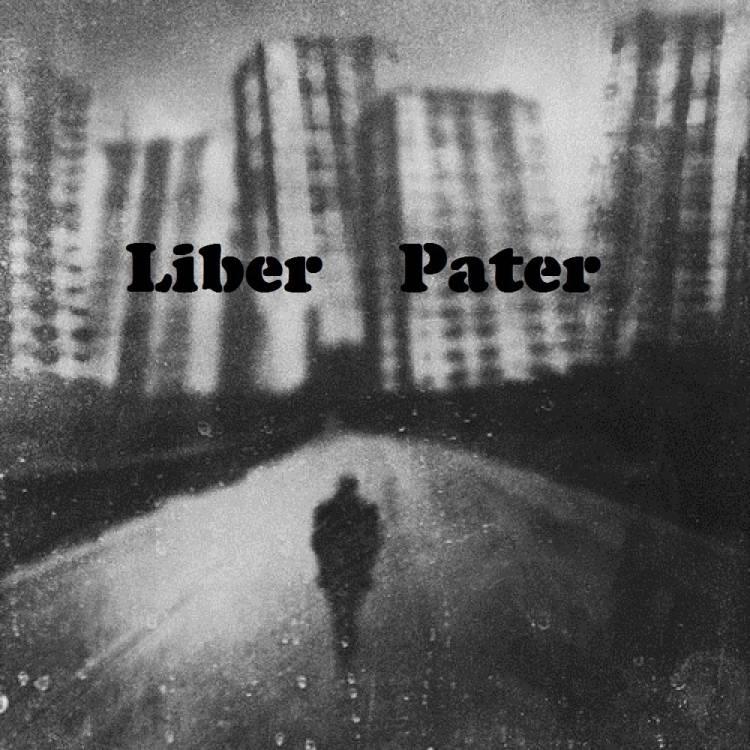 Liber Pater - Скоро (нулевые)