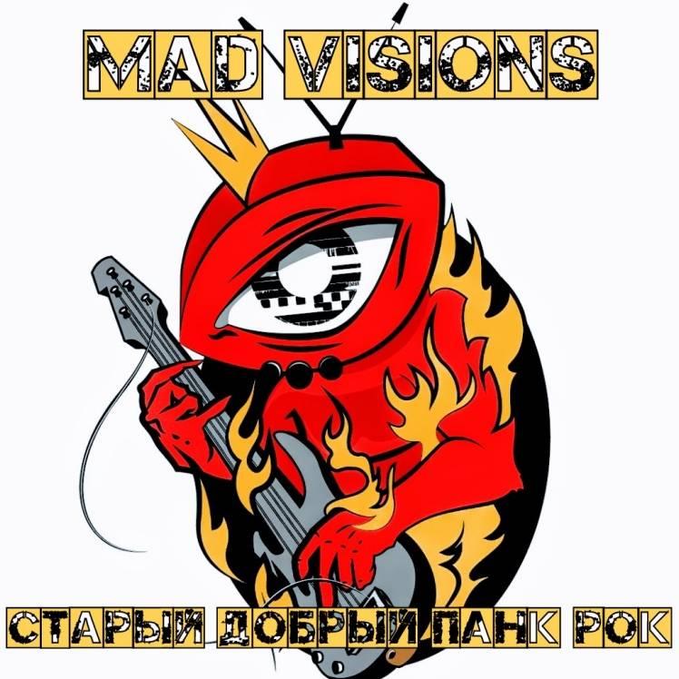 MAD VISIONS-Старый добрый панк рок