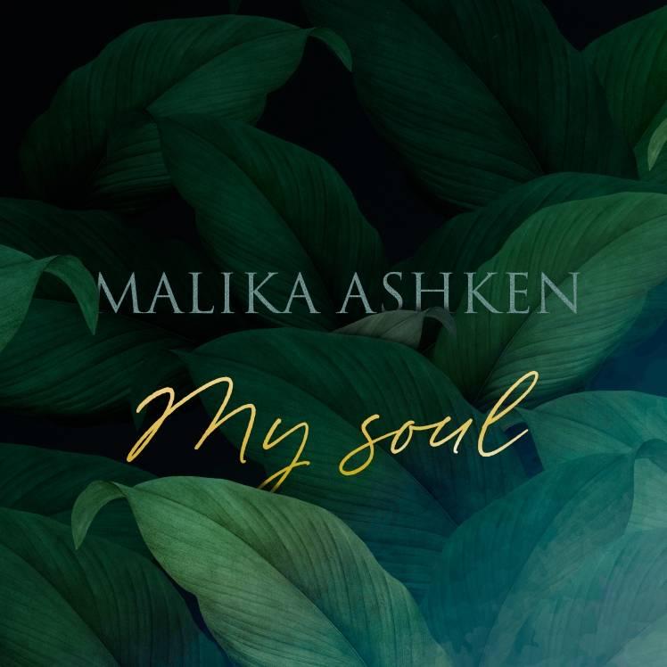 Malika Ashken-My soul
