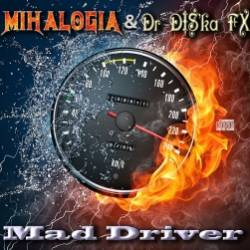 Mihalogia  Dr DISka Fx-Mad Driver