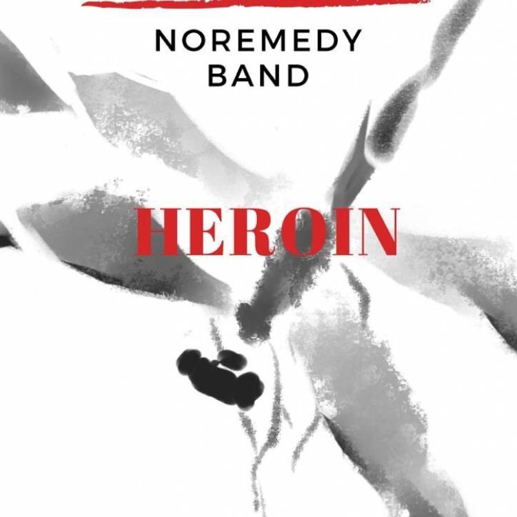 Noremedy Band -HEROIN