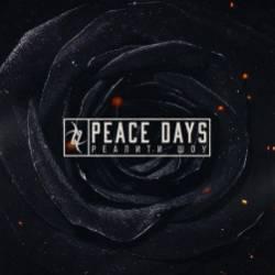PEACE DAYS- Реалити Шоу