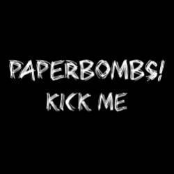 Paperbombs-Kick Me