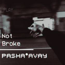 Pasha Avay-Not broke