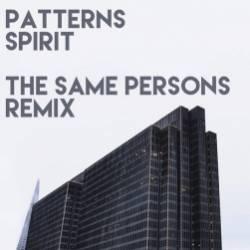 Patterns-Spirit The Same Persons Remix