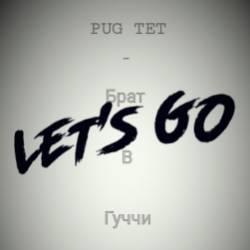 PugTET-Брат в гуччи