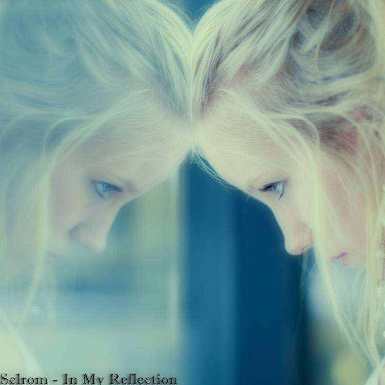 Selrom-In My Reflection