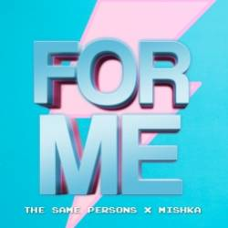 The Same Persons-For Me