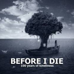before i die-100 years of lonelyness